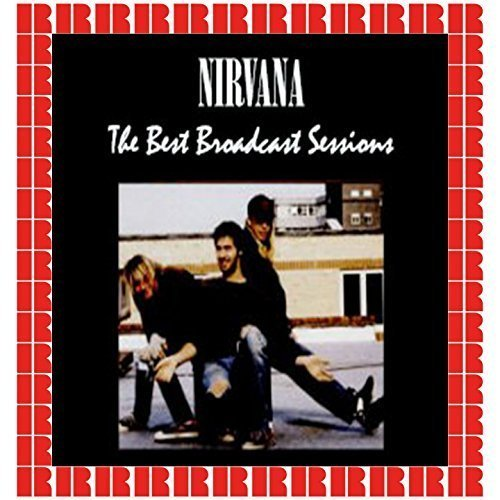 Nirvana - The Best Broadcast Sessions (HD Remastered Edition) (2018)