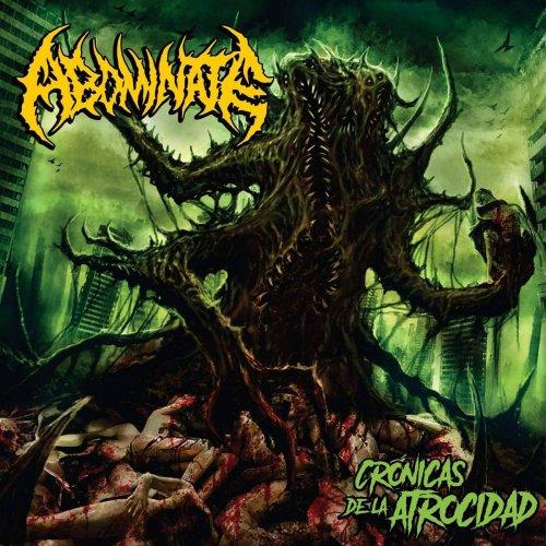 Abominate - Crónicas De La Atrocidad (2017)