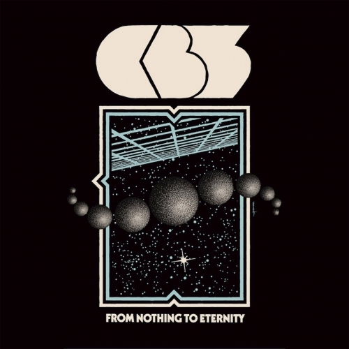 CB3 - From Nothing To Eternity (2018)