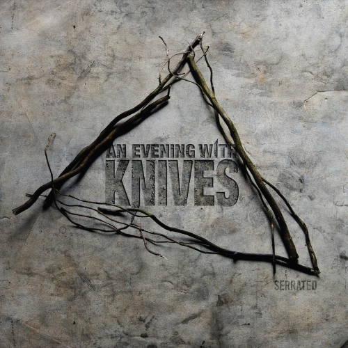 An Evening With Knives - Serrated (2018)