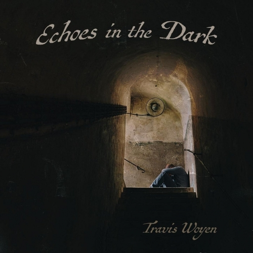 Travis Woyen - Echoes in the Dark (2017)