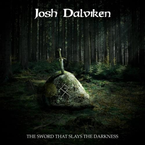 Josh Dalviken - The Sword That Slays the Darkness (2018)