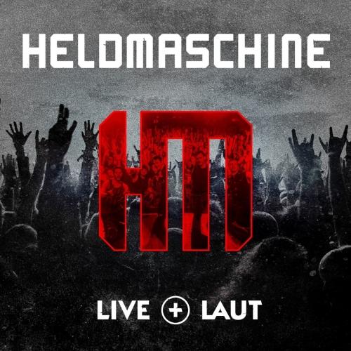 Heldmaschine - Live+Laut (Live) (2018)