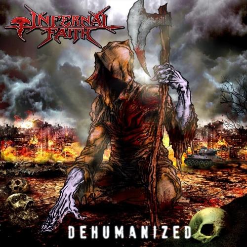 Infernal Faith - Dehumanized (2018)