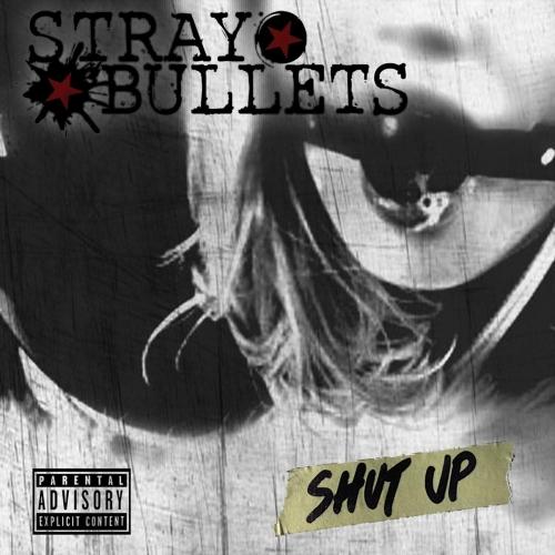 Stray Bullets - Shut Up (2018)
