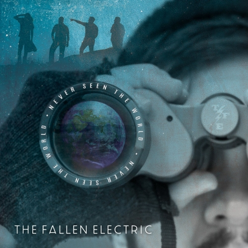 The Fallen Electric - Never Seen the World (2018)
