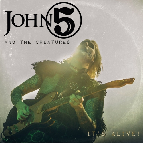 John 5 & The Creatures - It's Alive (2018)