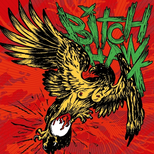 Bitch Hawk - Bitch Hawk (2018)