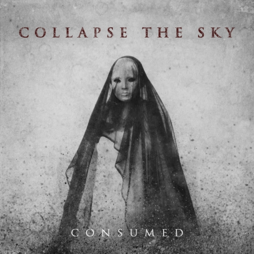 Collapse The Sky - Consumed (2018)