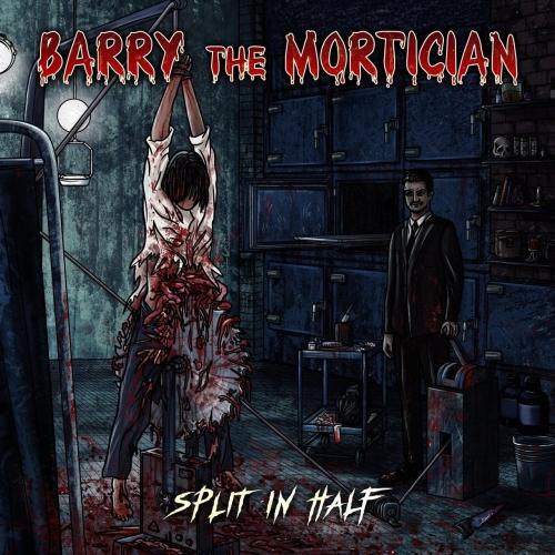 Barry the Mortician - Split in Half (EP) (2018)