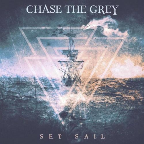 Chase the Grey - Set Sail (EP) (2018)
