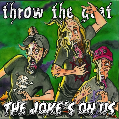 Throw the Goat - The Joke's on Us (2018)