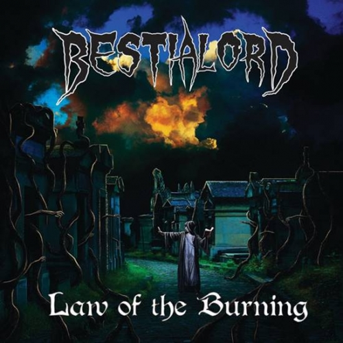 Bestialord - Law of the Burning (2018)