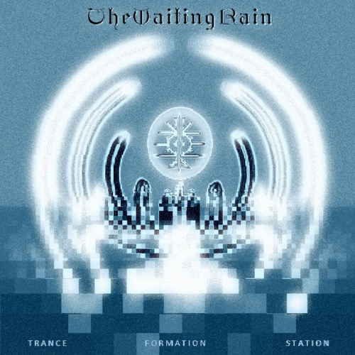 The Waiting Rain - Trance Formation Station (2018)