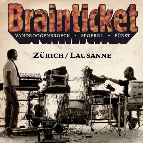 Brainticket - Zürich / Lausanne (Live) (2018)