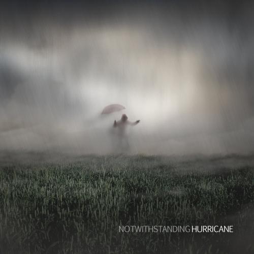 NOTWITHSTANDING - Hurricane (2018)
