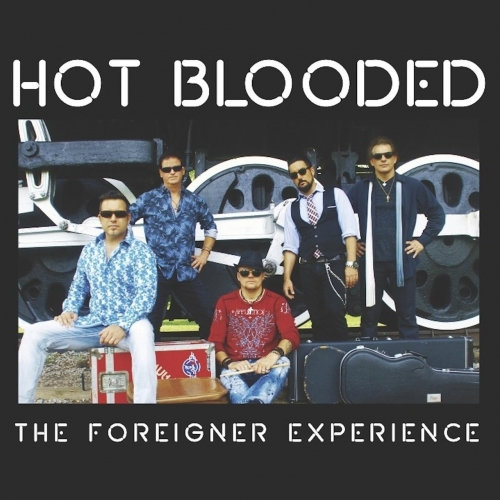 Hot Blooded - The Foreigner Experience (2018)