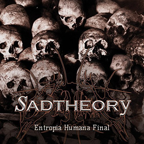 Sad Theory - Entropia Humana Final (2017)