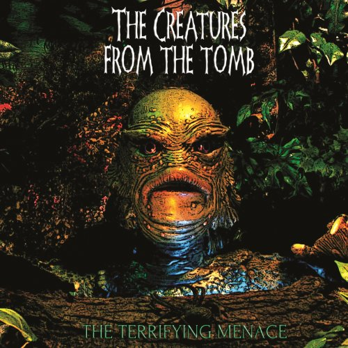 The Creatures From The Tomb - The Terryfying Menace (2018)