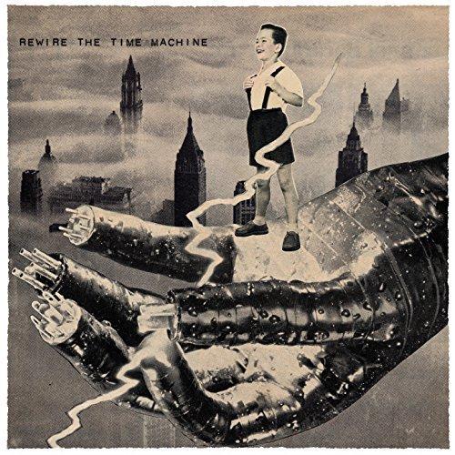 Rewire The Time Machine - Rewire The Time Machine (2018)