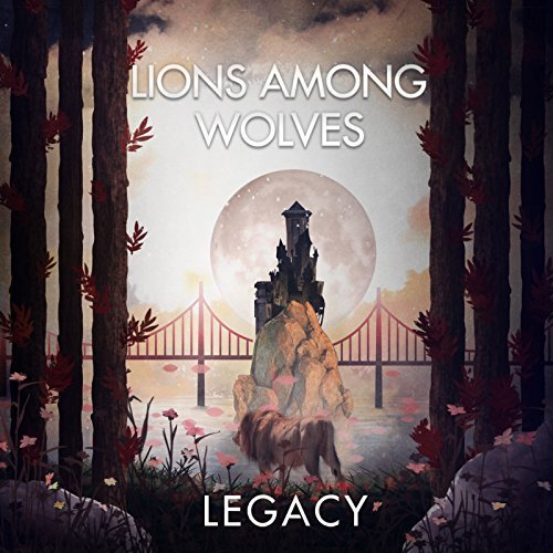 Lions Among Wolves - Legacy (2018)