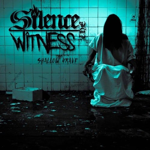 Silence The Witness - Shallow Grave (2018)