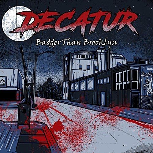 Decatur - Badder Than Brooklyn (2017)