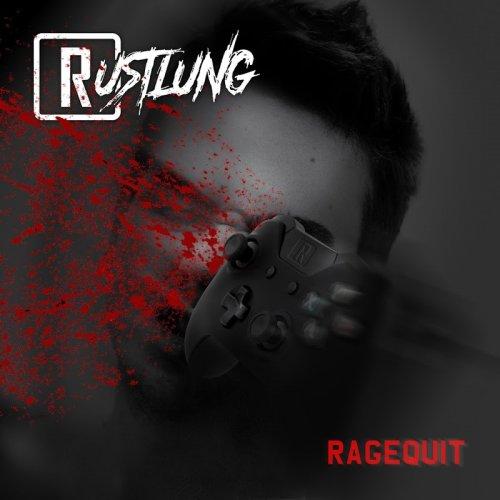 Rustlung - Rage Quit (2018)