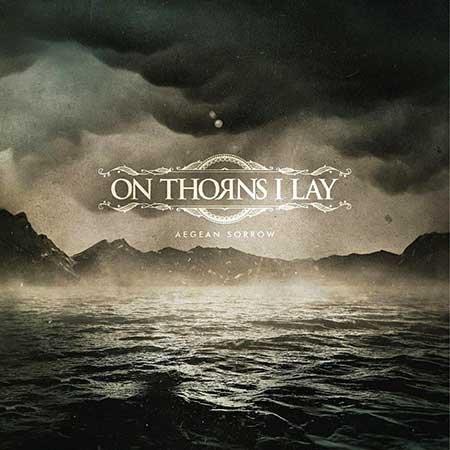 On Thorns I Lay - Aegean Sorrow (2018)