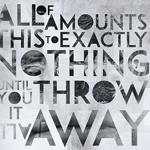 Breathelast - All Of This Amounts To Exactly Nothing Until You Throw It All Away (2018)