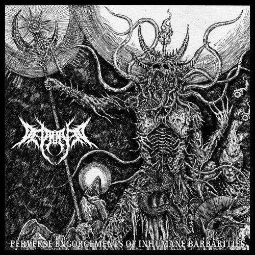 Depraved - Perverse Engorgements of Inhumane Barbarities [EP] (2018)