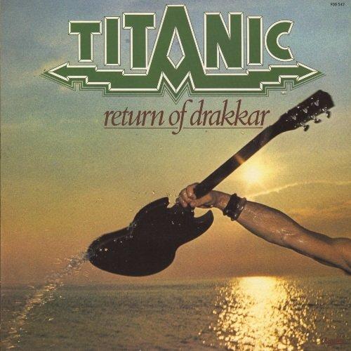 Titanic - Return Of Drakkar [Reissue 2010] (1977)