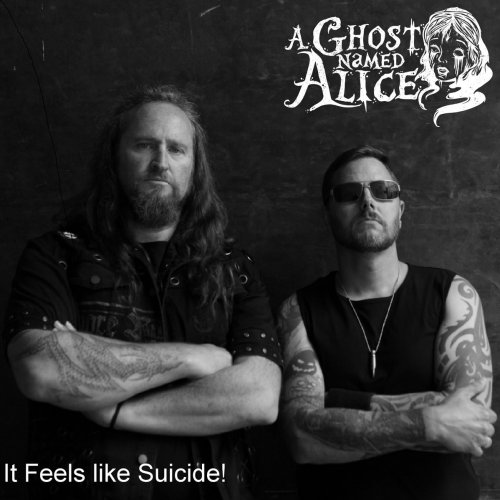 A Ghost Named Alice - It Feels Like Suicide (2018)