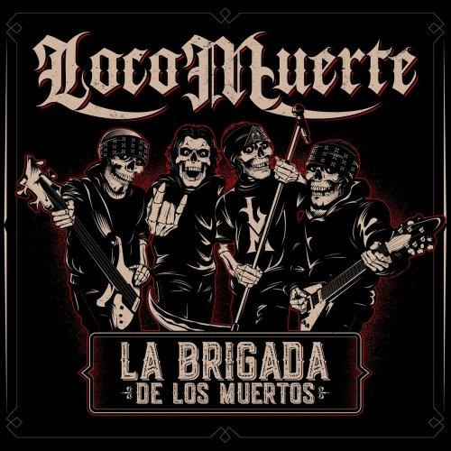 Locomuerte - La Brigada De Los Muertos (2018)