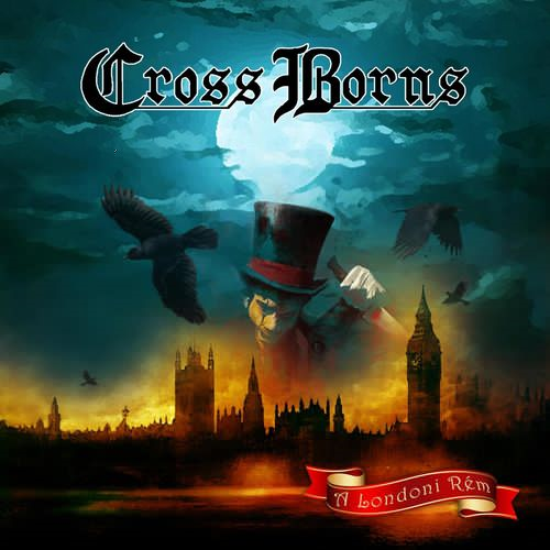 Cross Borns - A Londoni Rém (2018)