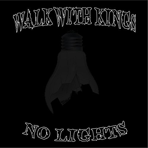 Walk with Kings - No Lights (2018)
