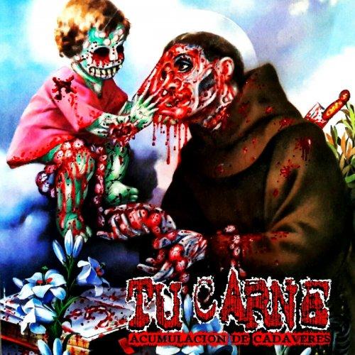 Tu Carne - Acumulación De Cadaveres (2018)