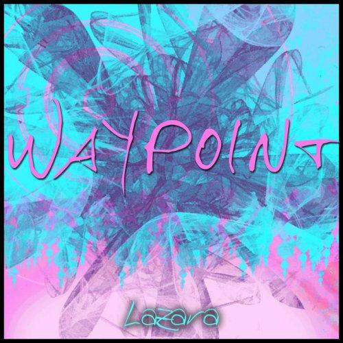 Lazara - Waypoint (2018)