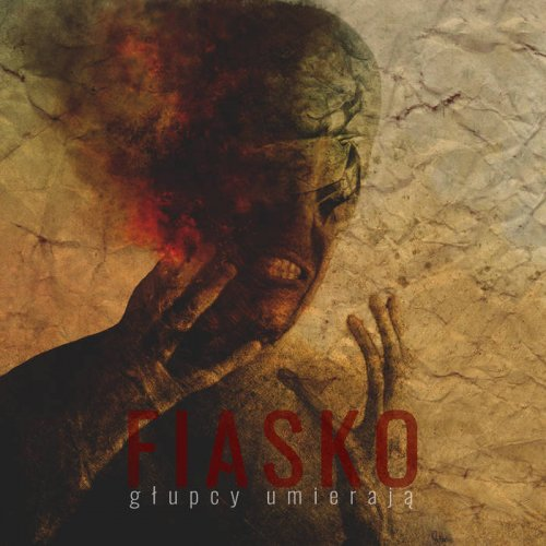 Fiasko - Głupcy umierają (2017)