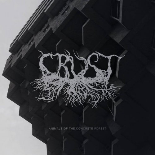 Crust - Animals of the Concrete Forest [EP] (2018)