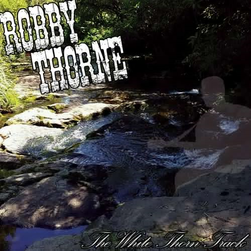 Robby Thorne - The White Thorn Track (2018)