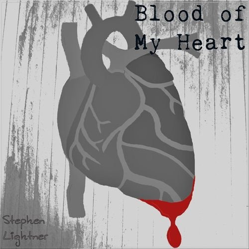 Stephen Lightner - Blood Of My Heart (2018)