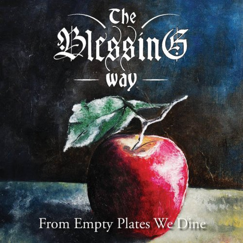 The Blessing Way - From Empty Plates We Dine (2018)