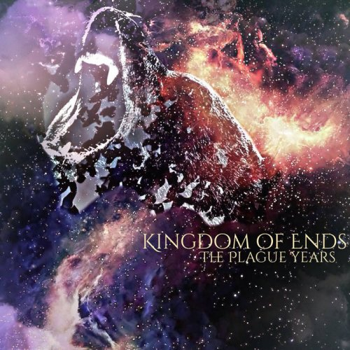 Kingdom of Ends - The Plague Years (2018)