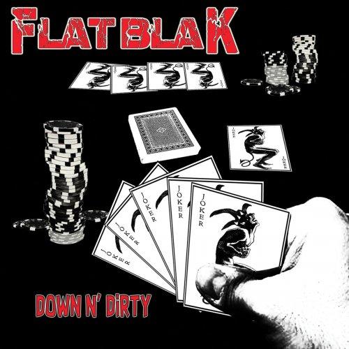 Flat Blak - Down N' Dirty (2018)
