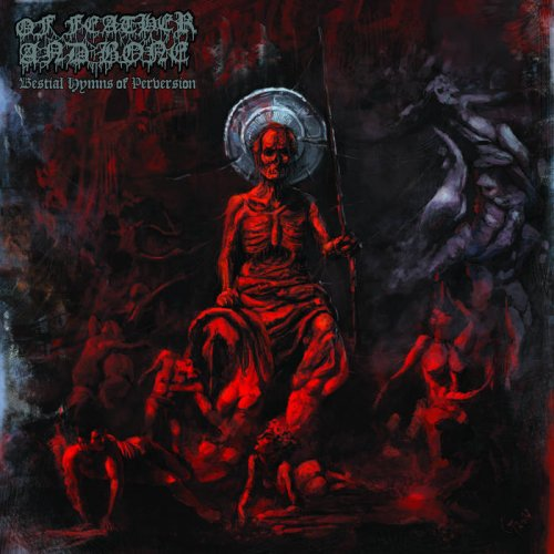 Of Feather And Bone - Bestial Hymns Of Perversion (2018)