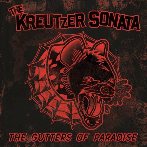 The Kreutzer Sonata - The Gutters of Paradise (2018)