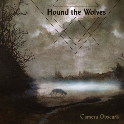 Hound the Wolves - Camera Obscura (2018)