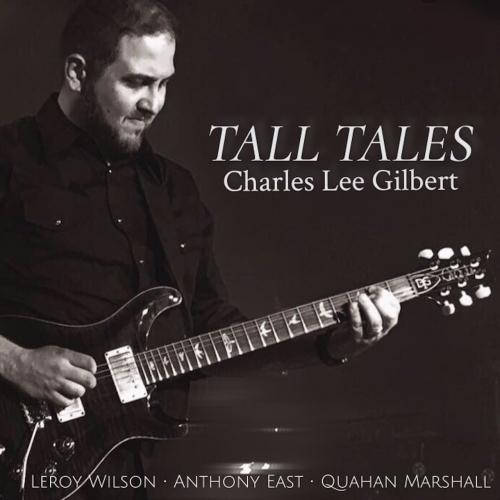 Charles Lee Gilbert - Tall Tales (2018)