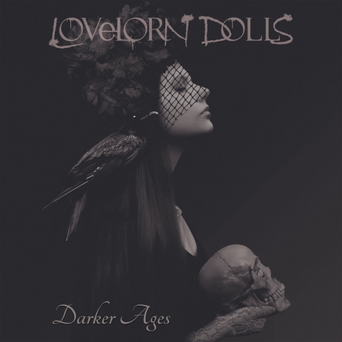 Lovelorn Dolls - Darker Ages (Deluxe Edition) (2018)